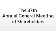 The 37th Annual General Meeting of Shareholders